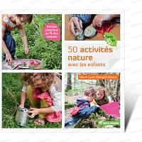 50 activités Nature avec les enfants<br>Livre Terre Vivante