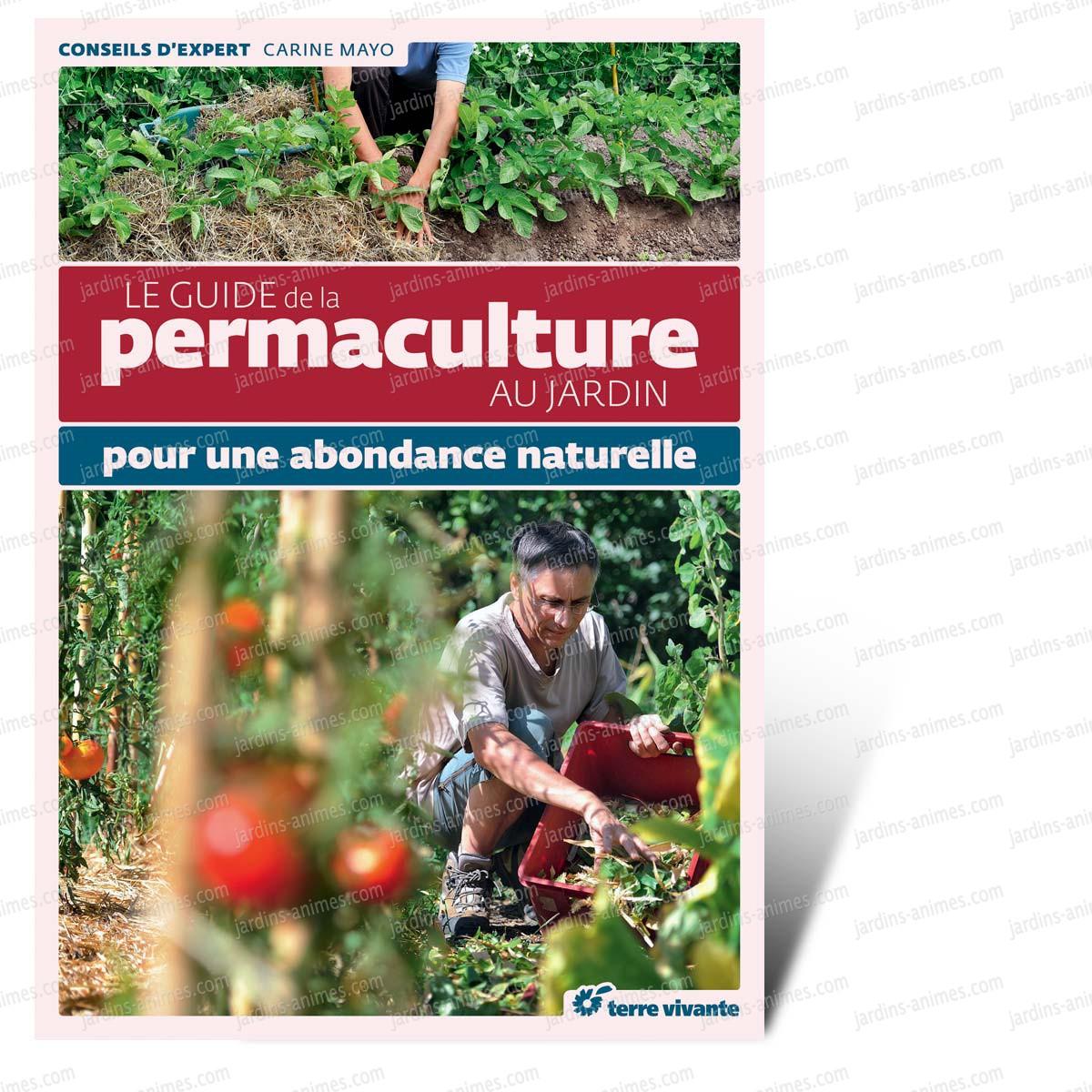 Le guide de la permaculture au jardin livre terre vivante livres jardin bio for Livre sur la permaculture