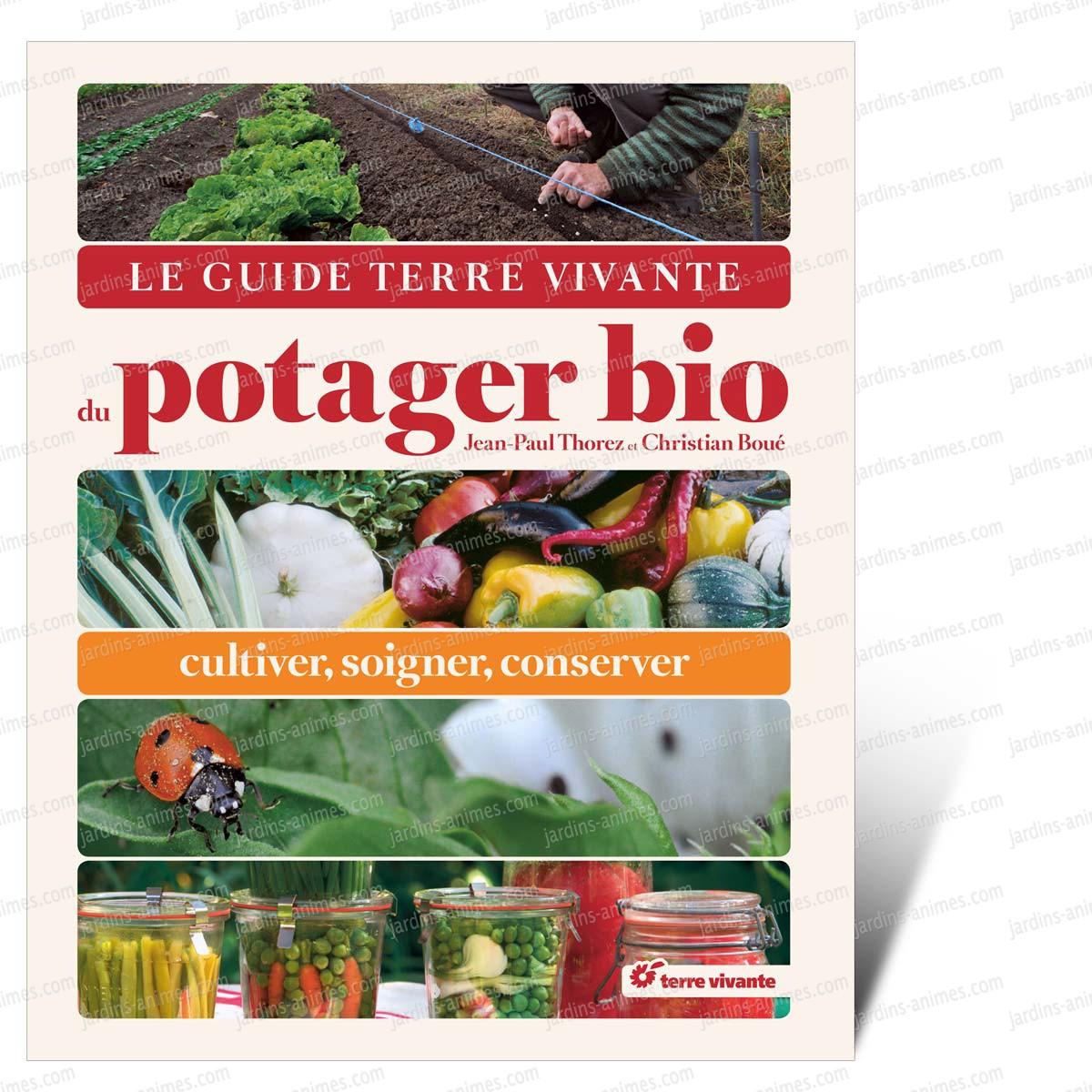 Le guide terre vivante du potager bio livres jardin bio for Le jardin potager bio