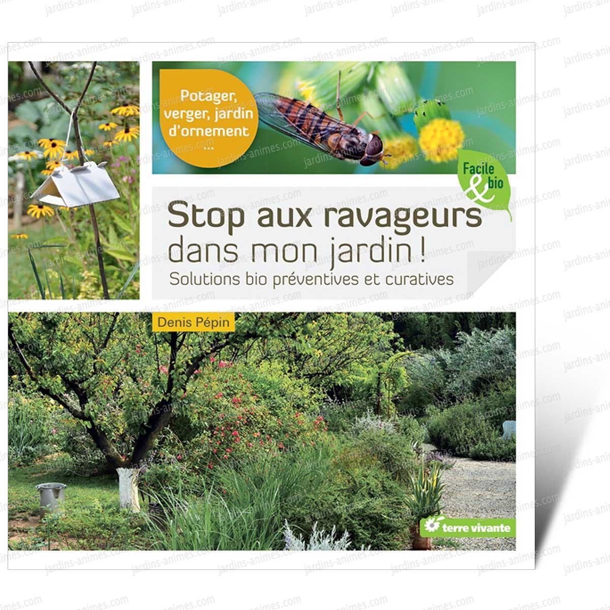 Stop aux ravageurs dans mon jardin livre terre vivante - Effroyables jardins resume du livre ...